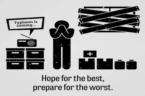 Hope for the best prepare for the worst