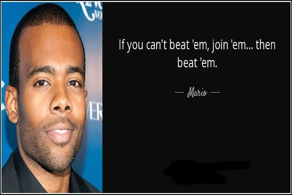 If you can't beat 'em join 'em